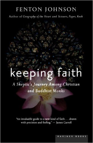 Keeping Faith: A Skeptic's Journey Among Christian and Bhuddist Monks
