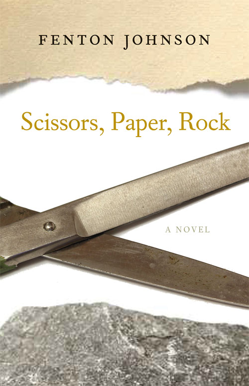 Scissors, Paper, Rock: A Novel by Fenton Johnson