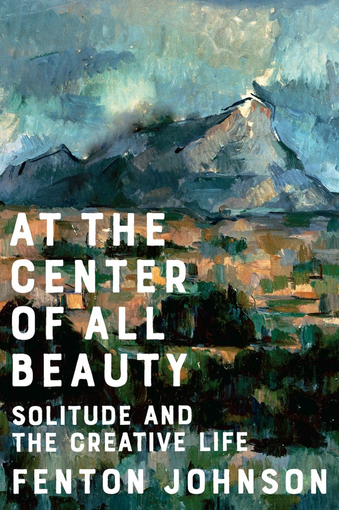 At the Center of All Beauty, by Fenton Johnson